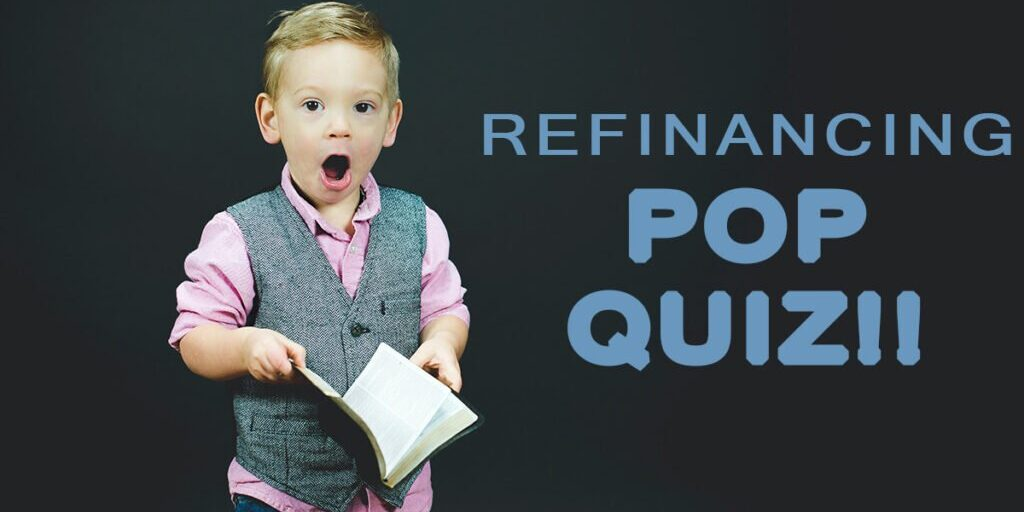 pop_quiz-refinancing